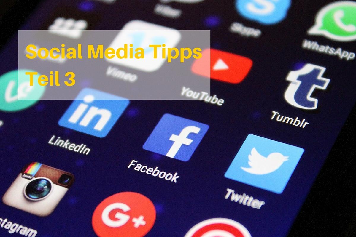 Social media Tipps, die Sie brauchen – Teil 3