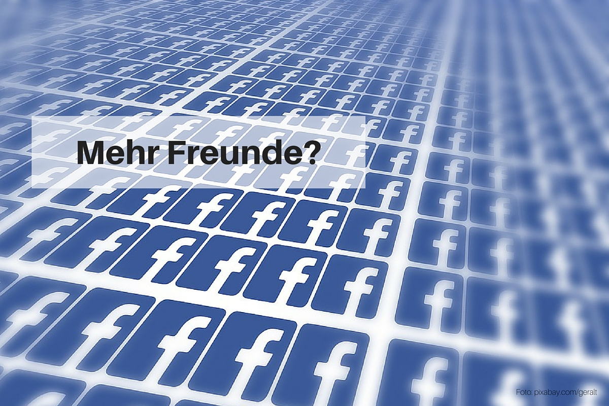 Sie wollen mehr Facebook-Freunde haben?